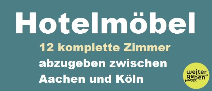 Zu sehen, Text: Hotelmöbel - komplette Zimmer - abzugeben zwischen Aachen und Köln