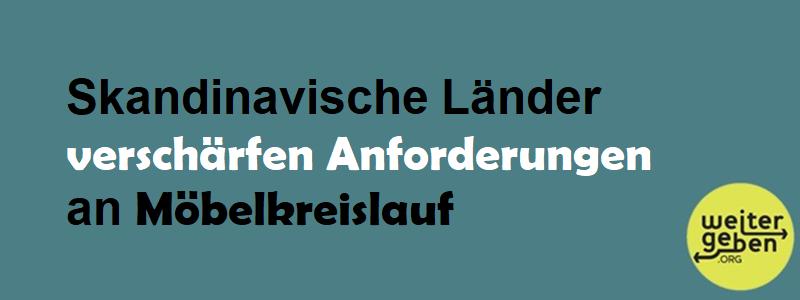 Text: Skandinavische Länder verschärfen Anforderungen an Möbelkreislauf (an Produzenten)