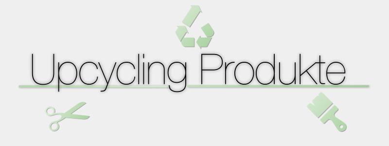 UpcyclingProdukte verschiedenster Bereiche werden hier präsentiert